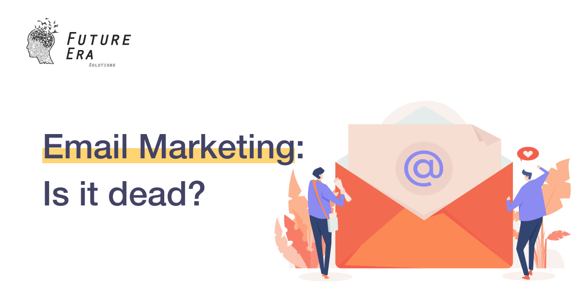 Email Marketing: Is it dead?