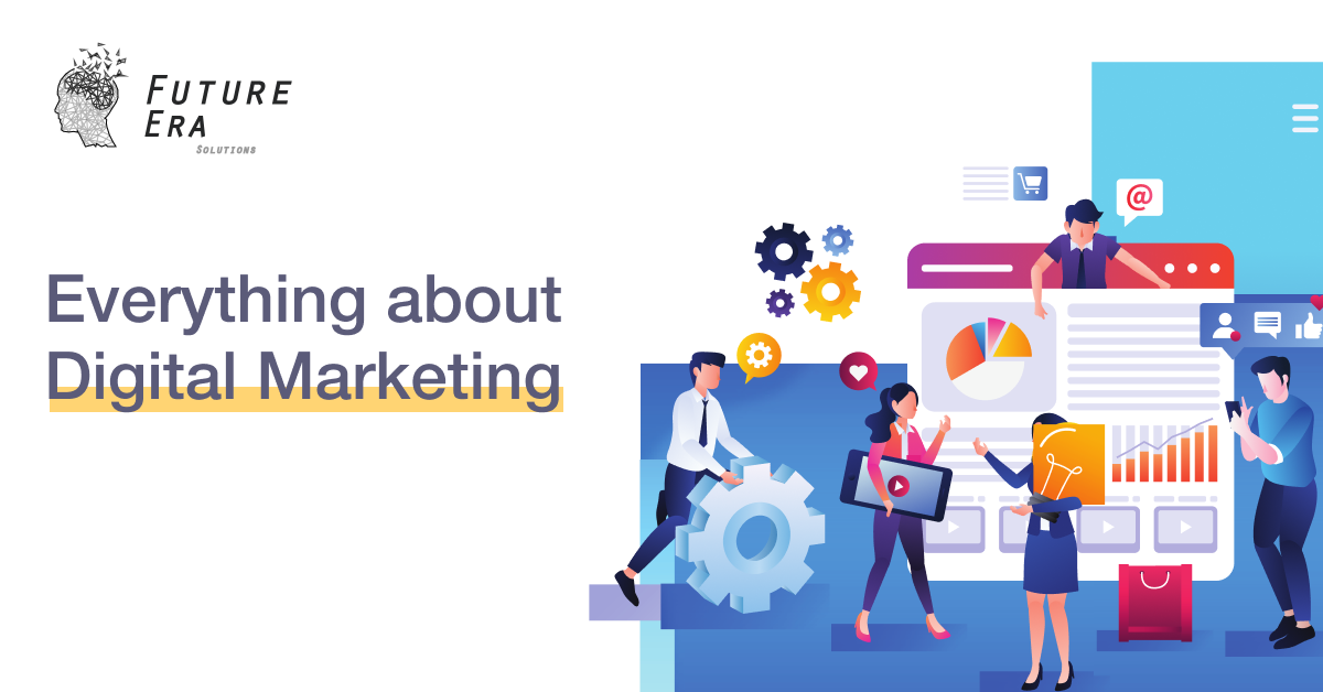 Everything about Digital Marketing