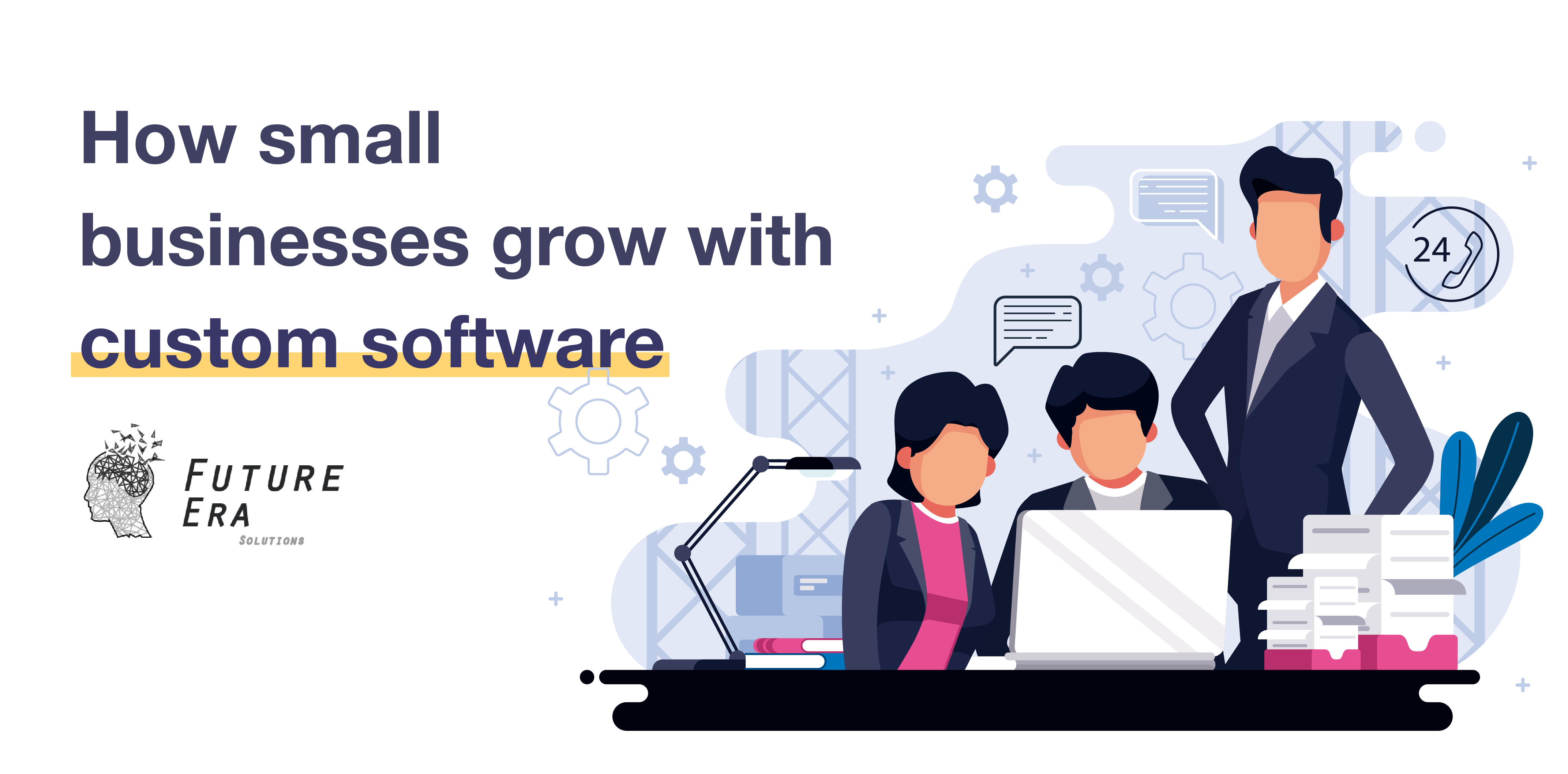 How Small Businesses Grow With Custom Software