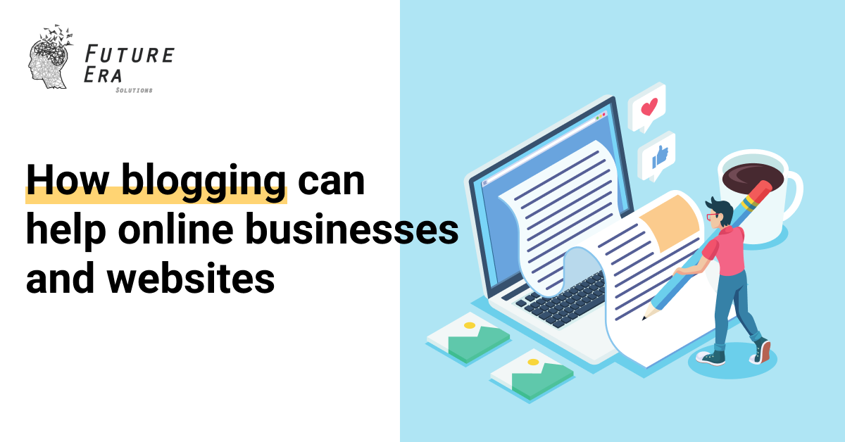 How blogging can help online businesses and websites
