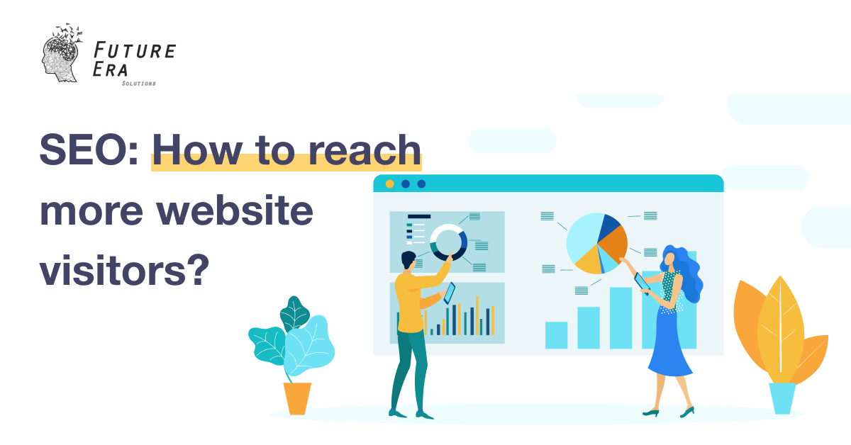 SEO: How to reach more website visitors?